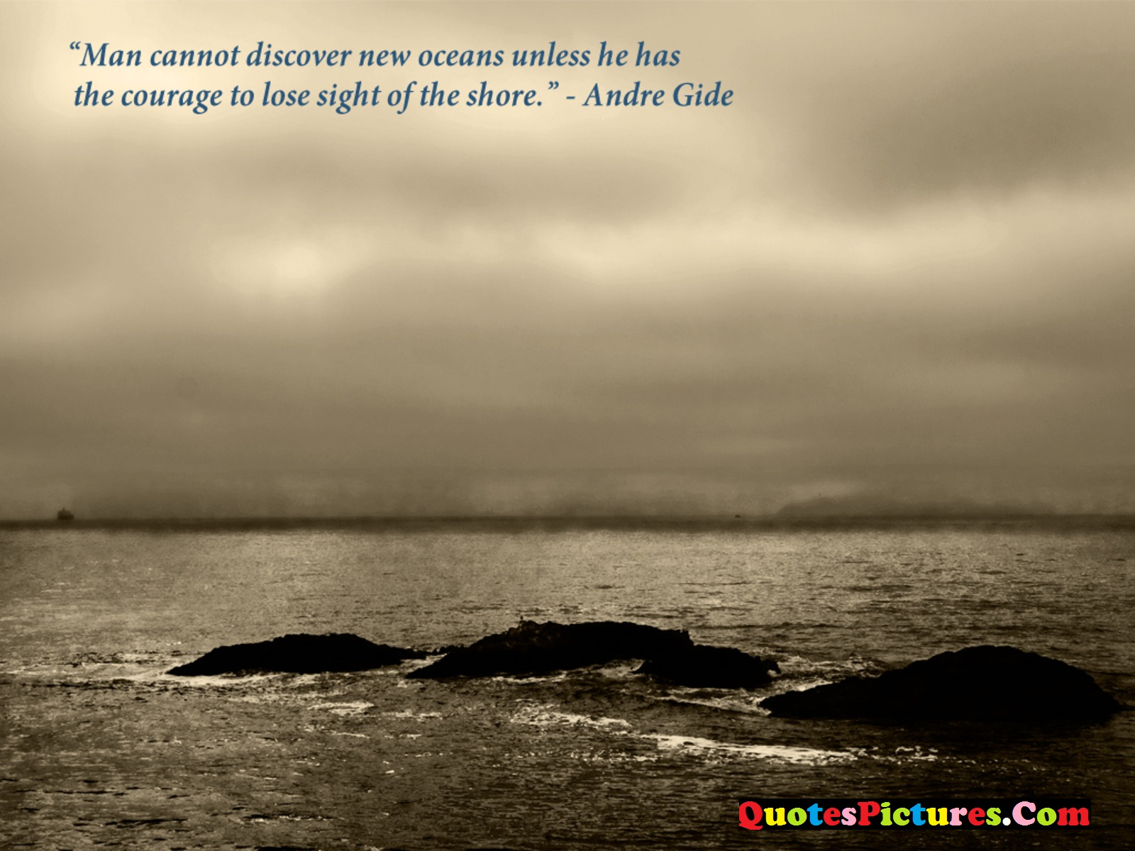 Courage Life Quote - Man Cannot Discover New Oceans Unless By Andre Gide