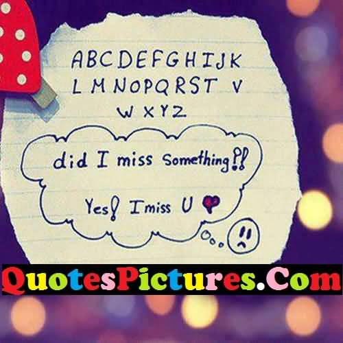 Cute Love Quote - Yes I Miss You