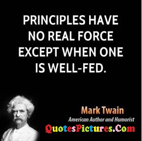 Cute Politics Quote - Principles Have no Real Force Except When One Is Well - Fed