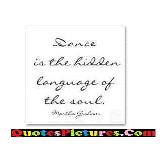 Dancing Quote - Dance Is The Hidden Lanuage Of The Soul.