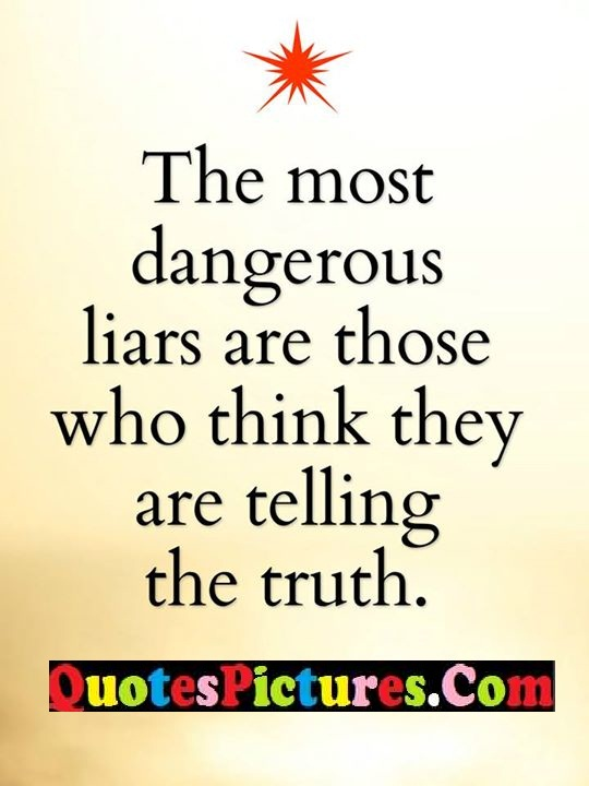 dangerous liars think truth