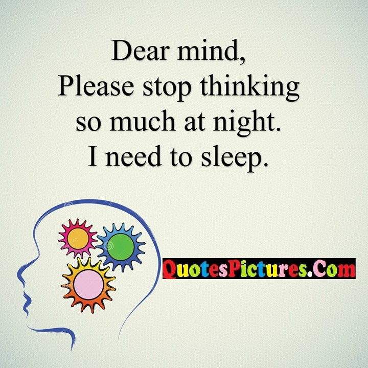 dear thinking need sleep