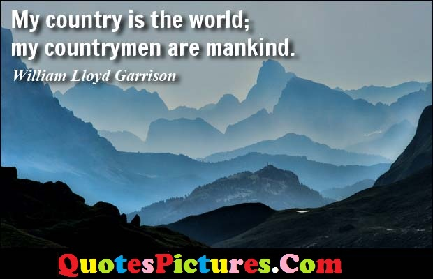 Debt Quote - My Country Is The World; My  Countrymen Are Mankind.