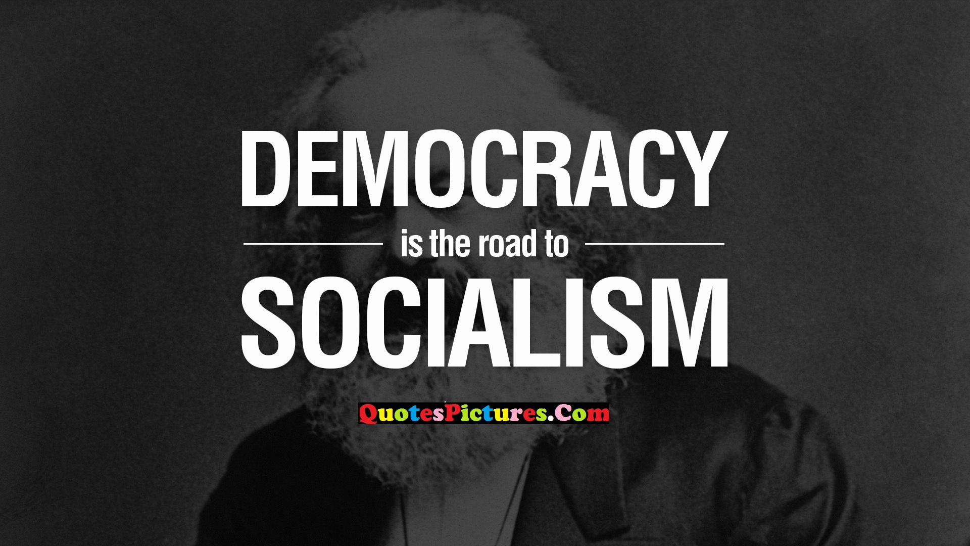 Democracy Quote - Democracy is The Road to Socialism