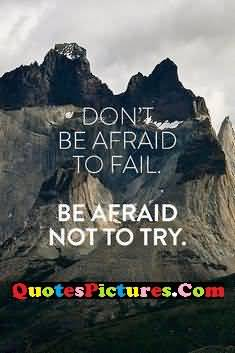 don't try to afraid