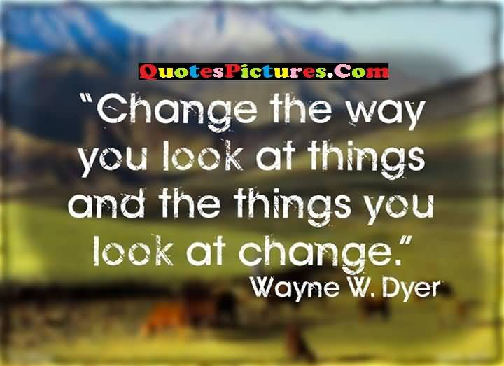dyer change things