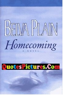 Extremely Homecoming Quote - Belva Plain Homecoming.
