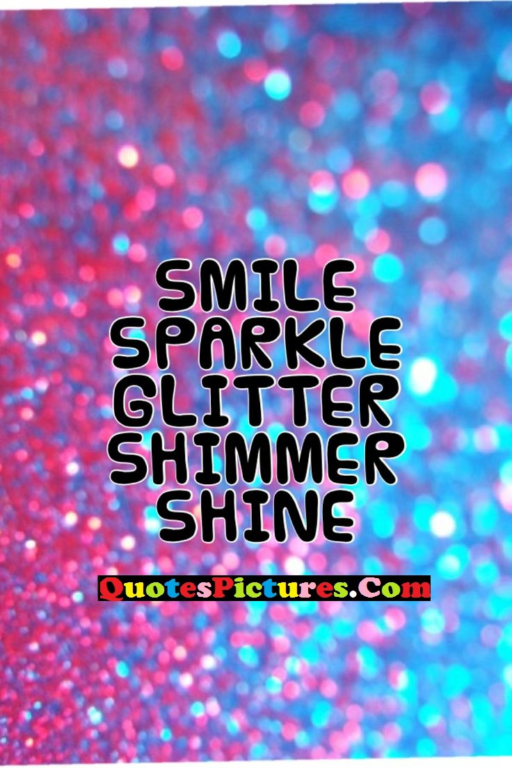 Fabulous Dancing Quote - Smile Sparkle Glitter Shimmer Shine.