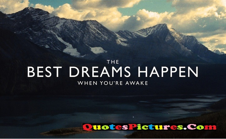 Fabulous Dreaming Quote - The Best Dreams Happen When You're Awake