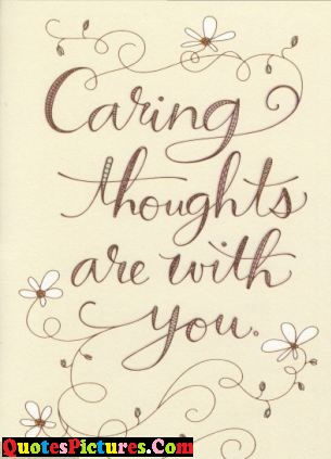 Fabulous Get Well Soon Quote - Caring Thoughts Are With You.