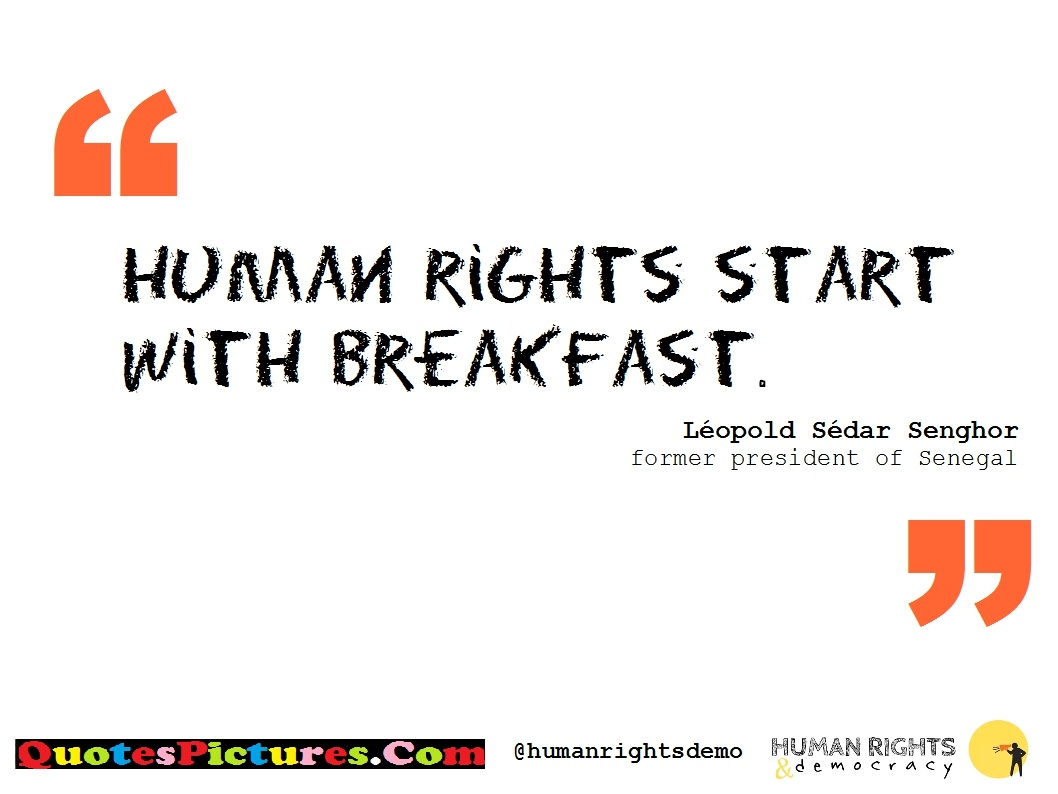 Fabulous Human Rights Quote - Human Rights Start With Break Fast.