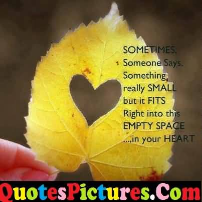 Fabulous Love Quote - It fits Right Into This Empty Space In Your Heart