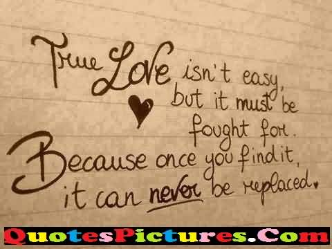 Fabulous Love Quote - Once You Find It , It Can Never Be Replaced