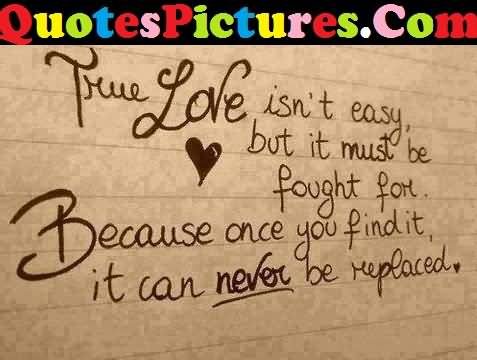 Fabulous Love Quote - True Love Is Not Easy But It Must Be Fought For