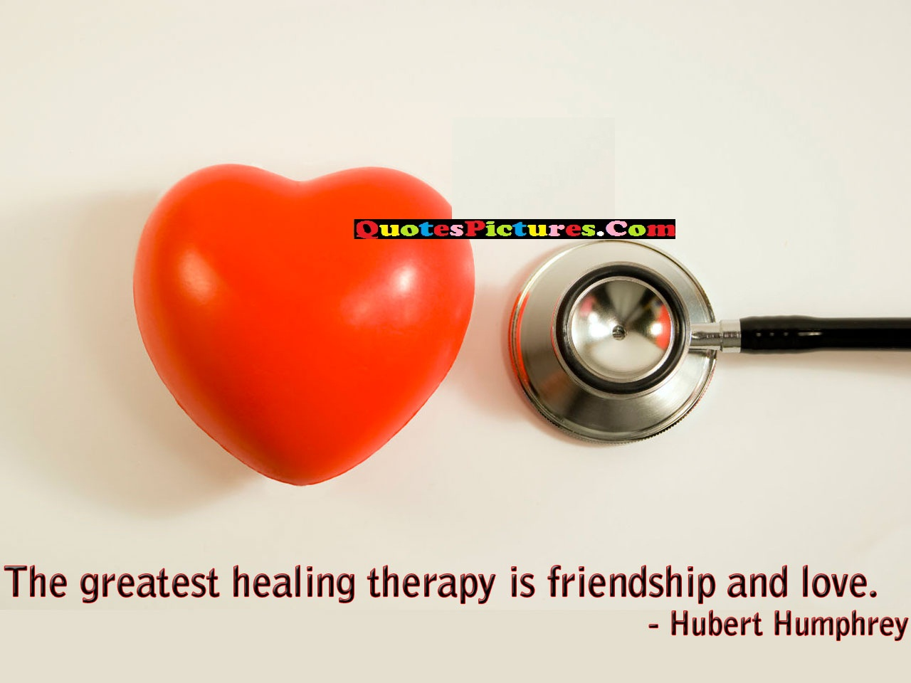 Fantastic Get Well Soon Quote - The Greatest Healingh Therapy Is Friendship And Love. - Hubert Humphery