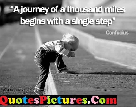 Fantastic Love Quote - A Journey Of A Thousands Miles Begins With A Single Step