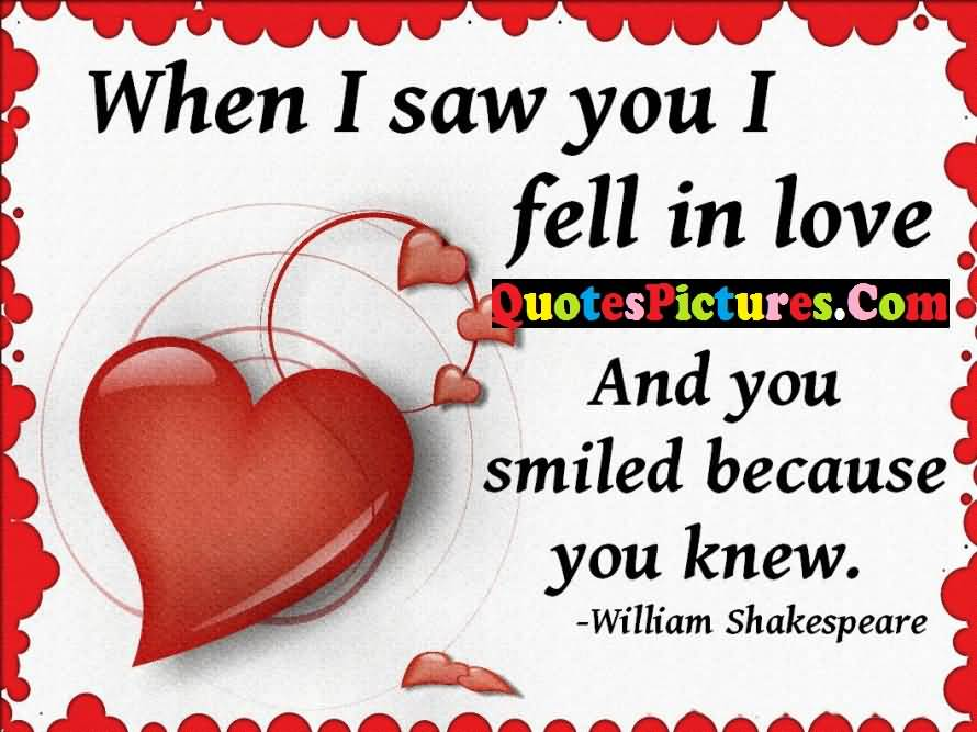 Fantastic Love Quote - When I Saw You I Fell In Love By William Shakespeare