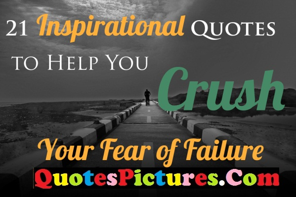 Fear Quote - Your Fear OF Failure.