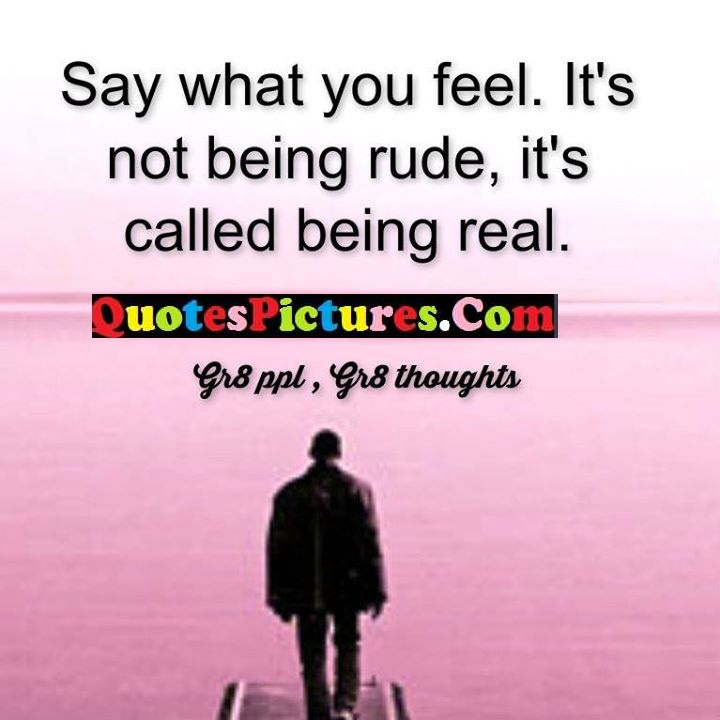 feel rude called real