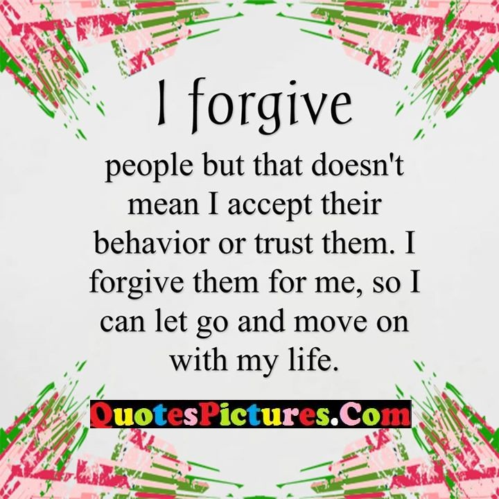 forgive accept trust move life