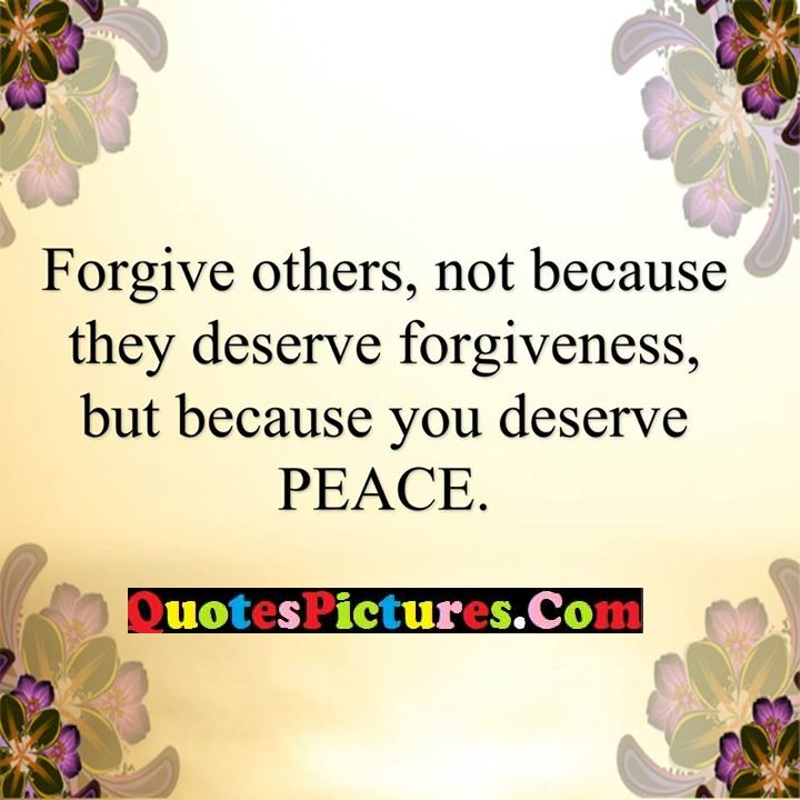forgive deserve peace