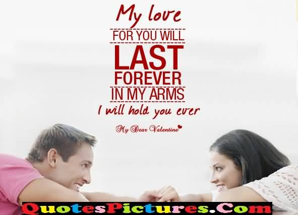 Great Love Quote - My Love For You Will Last Forever In My Arms