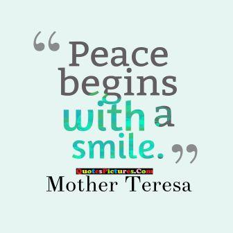 Great Peace Quote - Peace Begins With A Smile. - Mother Teresa