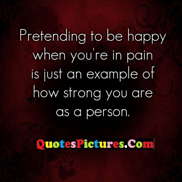 happy pain example strong person