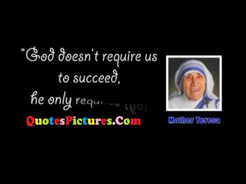 Hinduism Quote - God Doesn't Require Us To Succeed, He Only…