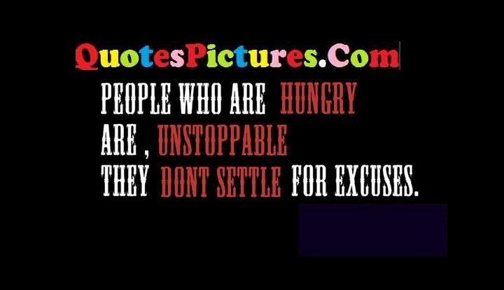 hungry unstoppable excuses