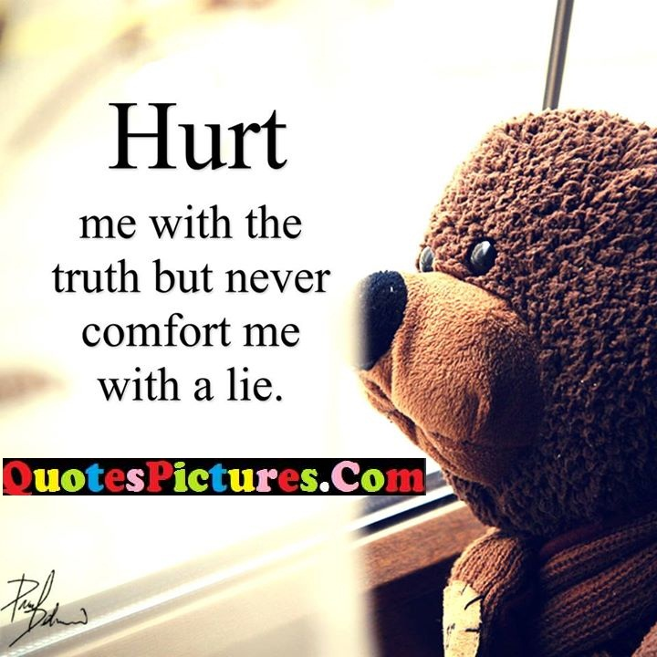 hurt truth never comfort lie (2)