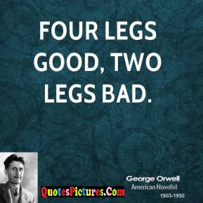 Imagination Quote - Four Legs Good, Two Legs Bad.