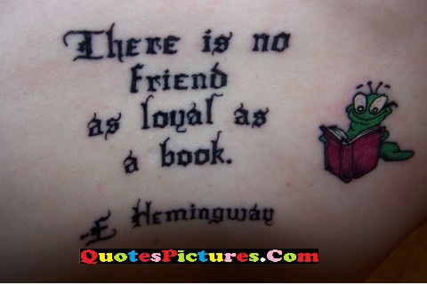 Inpiration Graduation Quote - There Is No Friend As Loyal As A Book.