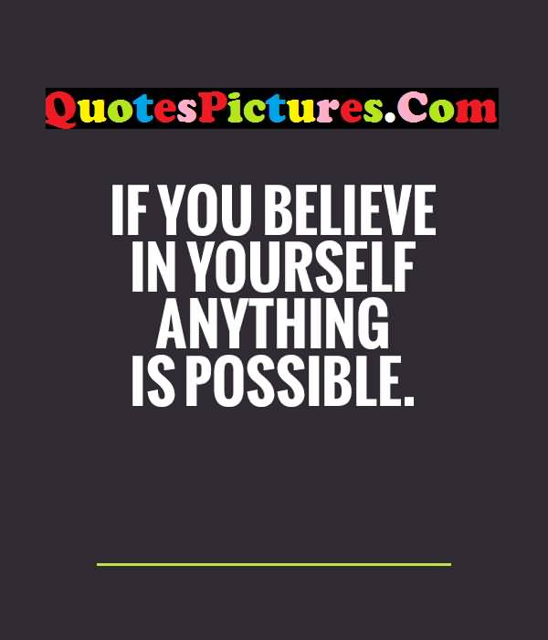 Inspirational Love Quote - If You Believe In Yourself Anything Is Possible