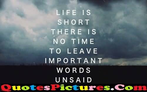 Inspirational Love Quote - Life Is Short There Is No Time To Leave