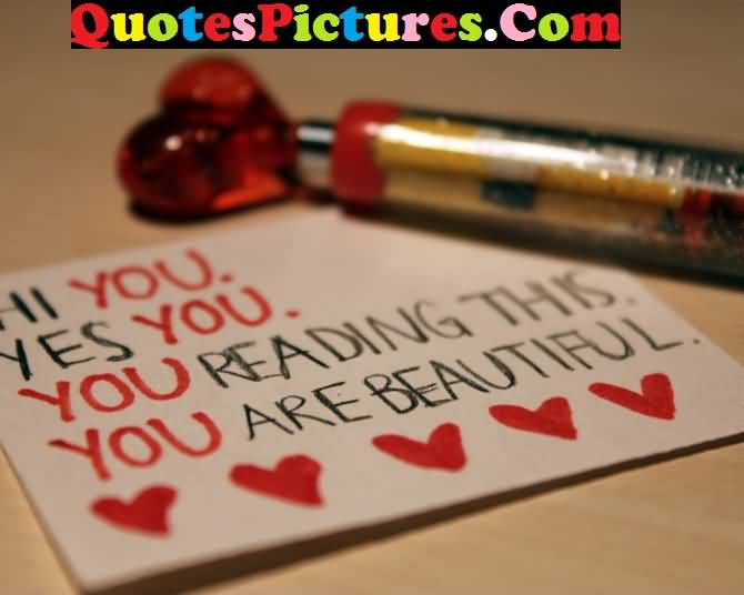 Inspiring Love Quote - You Reading This You Are Beautiful