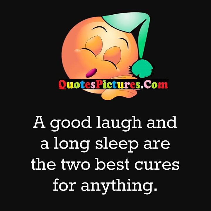laugh long sleep cures