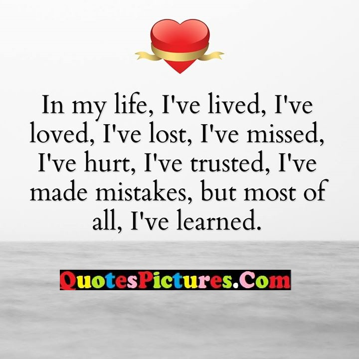life lived lost hurt mistakes