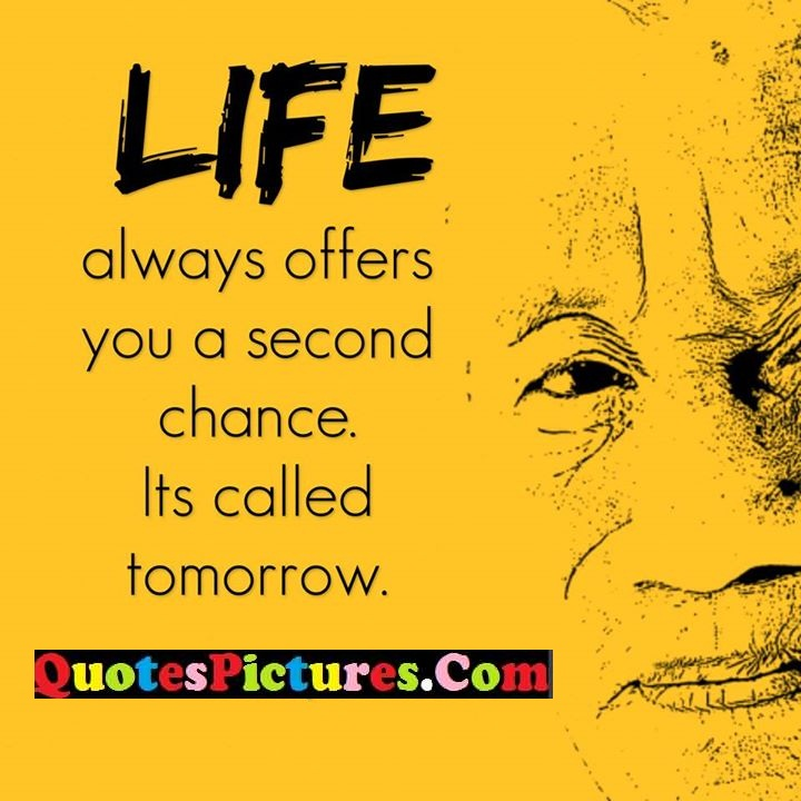 life offers chance tomorrow (2)
