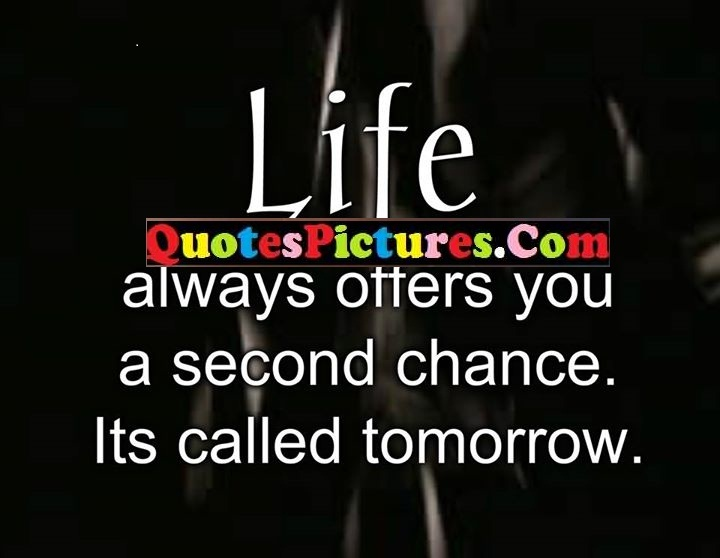 life offers chance tomorrow