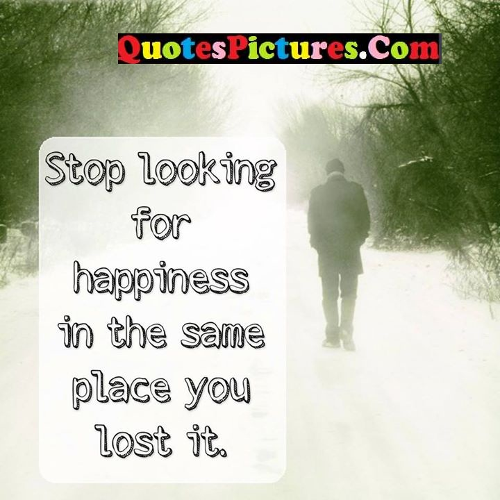 looking happiness place lost