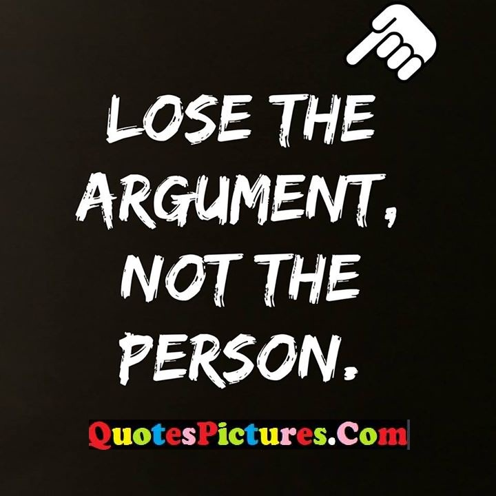 lose argument the person