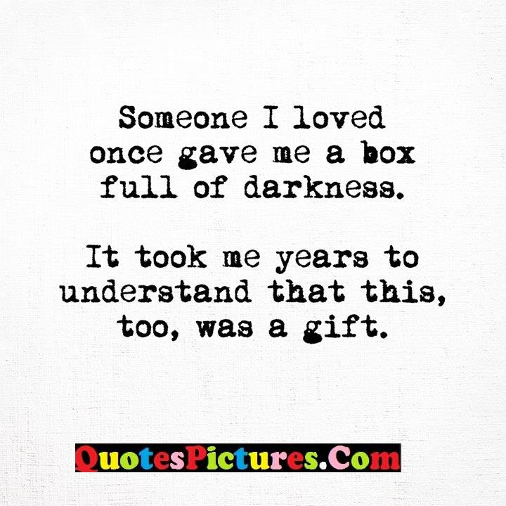 loved darkness years understand