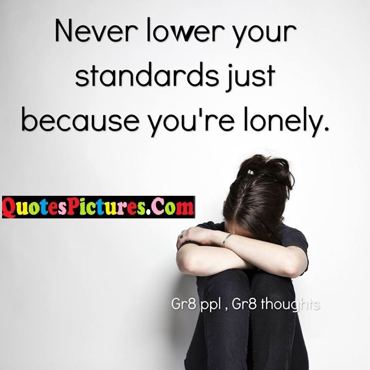 lower standards just lonely (2)