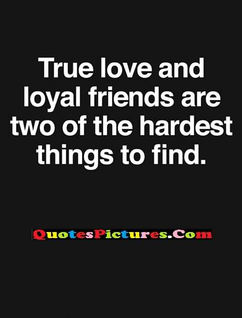 loyal friends and hardest things