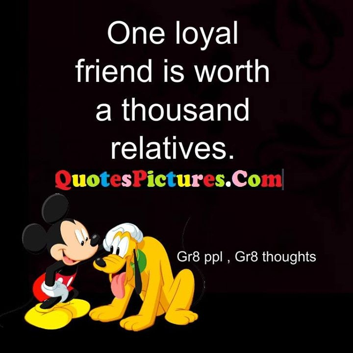 loyal worth thousand relatives