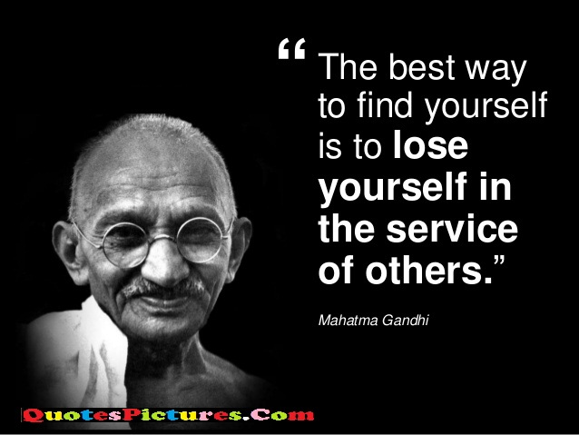 Management Quote - The Best Way To Find Yourself  is To lose Yourself In The Service of Others. - Mahatma Gandhi