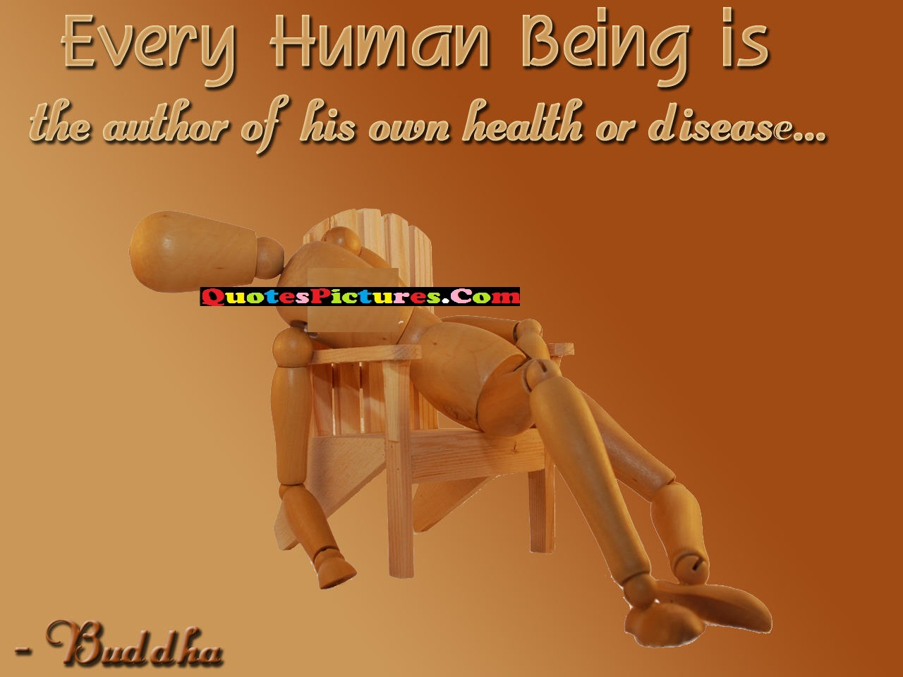 Marvelous Health Quote - Every Human Being Is The Author Of His Own Health or Disease….