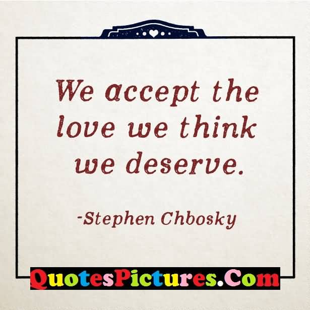 Marvelous Love Quote - We Accept The Love By Stephen Chbosky
