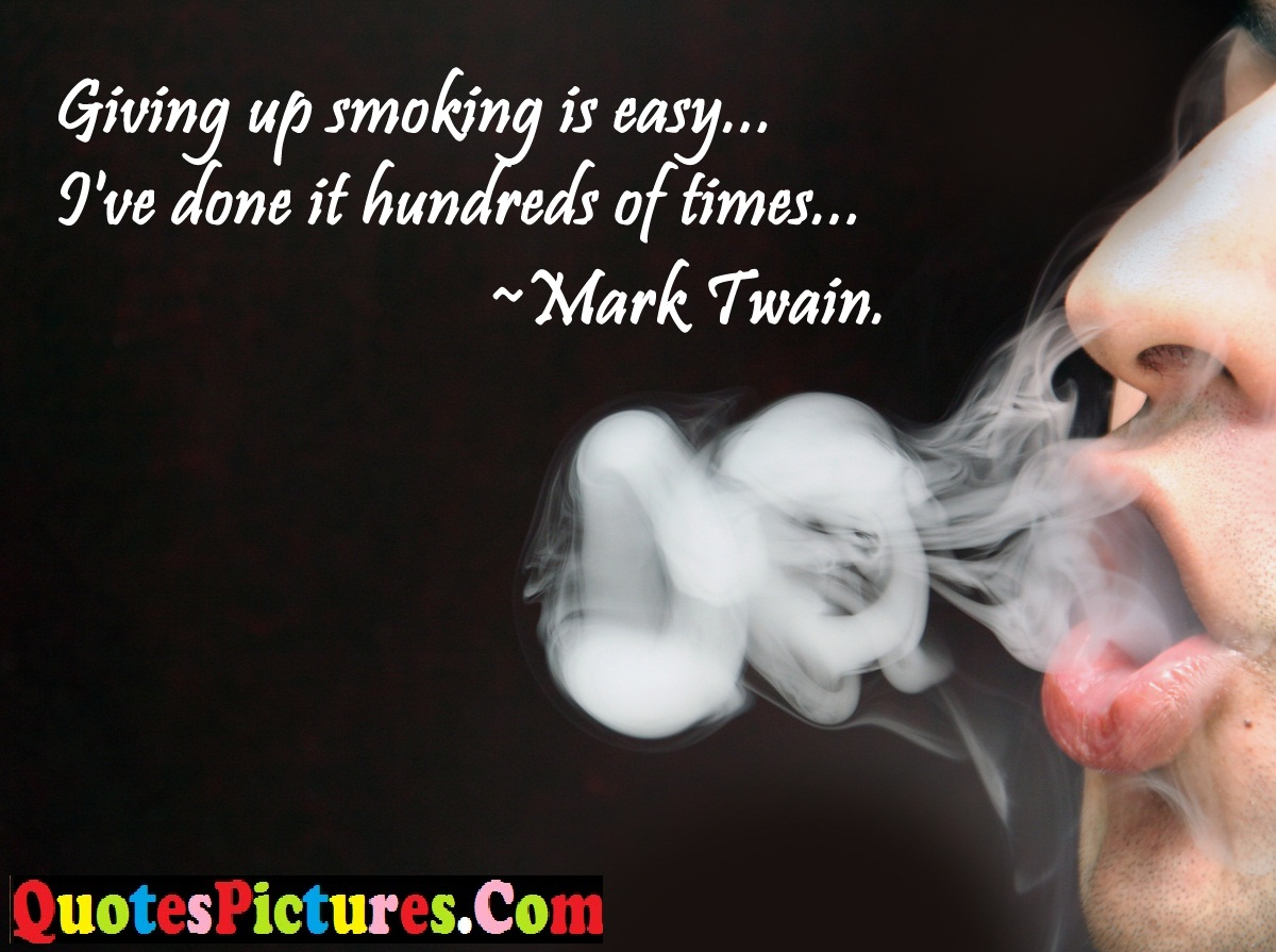 Marvelous Smoking Quote - Giving Up Smoking Is Easy… I've Done It Hundreds Of Times….